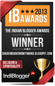 This blog won the 2013 Indian Blogger Awards - Religion & Spirituality