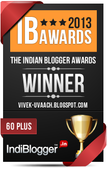 This blog won the 2013 Indian Blogger Awards - 60 Plus