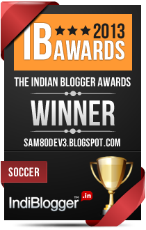 This blog won the 2013 Indian Blogger Awards - Soccer